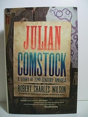 Julian Comstock: A Story of 22nd-Century America: Wilson, Robert Charles