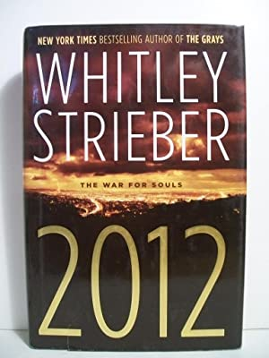 2012: The War for Souls: Strieber, Whitley