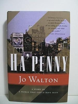 Ha'penny (Small Change): Walton, Jo