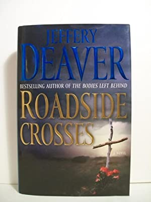 Roadside Crosses: A Kathryn Dance Novel: Deaver, Jeffery