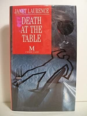 Laurence, Janet DEATH AT THE TABLE Signed UK HCDJ 1st/1st NF: Laurence, Janet