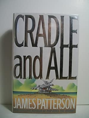 Cradle and All: Patterson, James