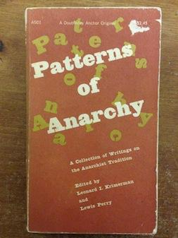 PATTERNS OF ANARCHY: A Collection of Writings: Krimerman, Leonard I;