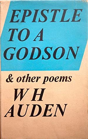 Epistle to a Godson, and Other Poems: Auden, W. H. - RARE SIGNED FIRST EDITION