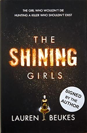 The Shining Girls: Lauren Beukes - SIGNED FIRST EDITION