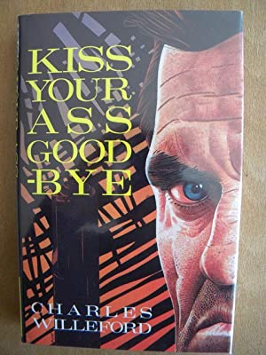 Kiss Your Ass Goodbye - FIRST UK PRINTING: Willeford, Charles
