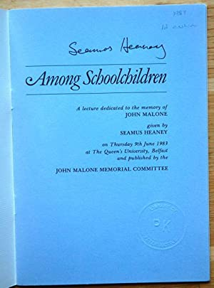 Among Schoolchildren: SEAMUS HEANEY - SIGNED LIMITED EDITION