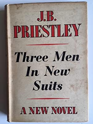 Three Men In New Suits - First Printing, Complete Jacket: J. B. Priestley - RARE & COLLECTABLE