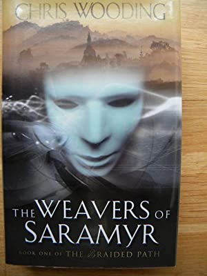 The Weavers of Saramyr - WORLD FIRST PRINTING: Wooding, Chris - SIGNED