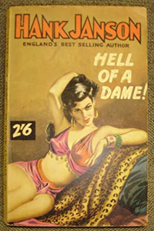 Hell Of A Dame! - First Printing: HANK JANSON -