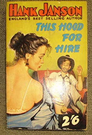 This Hood For Hire - First Printing!: HANK JANSON -
