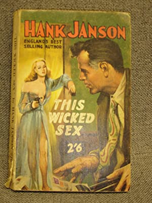 This Wicked Sex: Hank Janson - GREAT BRITISH PULP!