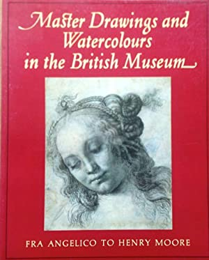Master Drawings and Watercolours in the British Museum: John Rowlands - FIRST EDITION