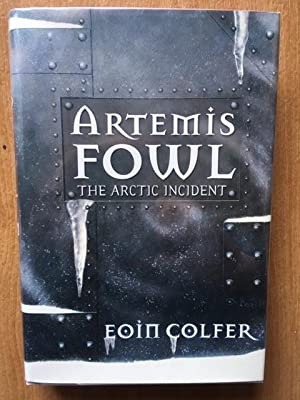 Artemis Fowl the Arctic Incident - AS NEW & UNREAD!: Colfer, Eoin - SIGNED FIRST PRINTING! ...