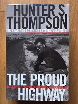 The Proud Highway: Hunter S Thompson - UNREAD AS NEW FIRST EDITION HARDBACK