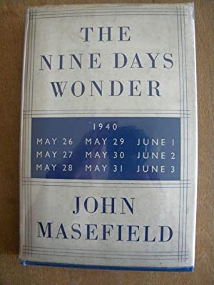 The Nine Days Wonder: John Masefield - RARE SIGNED FIRST PRINTING
