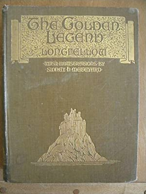 The Golden Legend - ILLUSTRATED BY Sidney METEYARD: H. W. Longfellow - RARE