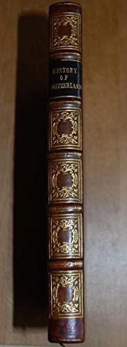 The History Of Switzerland - Irruption Of The Barbarians: A. VIEUSSEUX - Fine Binding