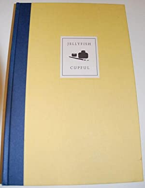 Jellyfish Cupful: Writings in honour of John Fuller: James Fenton & Barney Cokeliss (Editors)
