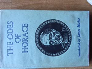 THE ODES OF HORACE - Annotated File copy: James Michie - Translator