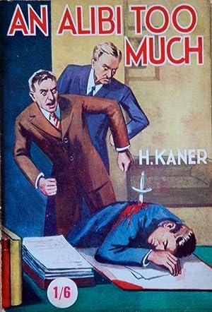 An Alibi Too Much: H. Kaner -