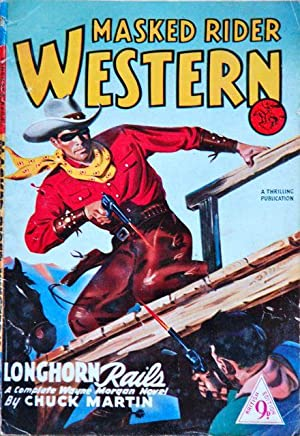 MASKED RIDER WESTERN - Longhorn Rails: Chuck Martin -