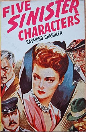 Five Sinister Characters: Raymond Chandler - RARE FIRST PAPERBACK EDITION