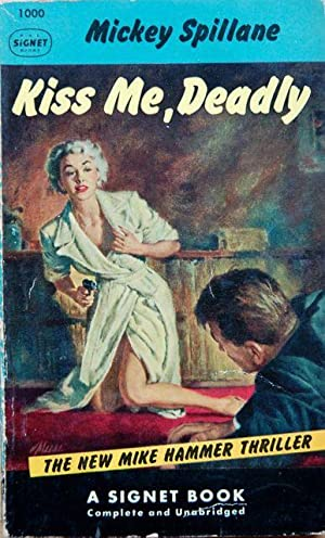 Kiss Me, Deadly: Mickey Spillane - RARE PULP! First Signet Edition
