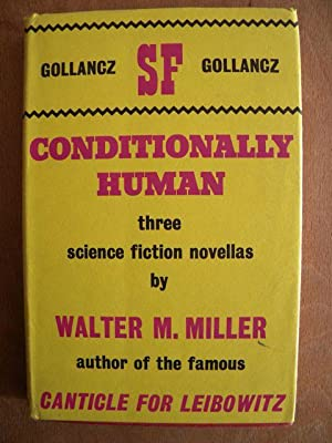 Conditionally Human: Walter M Miller