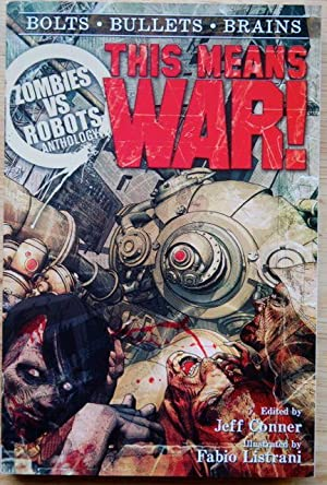 Zombies vs Robots: This Means War!: Kaufmann, Nicholas; Grant, Brea; Collins, Nancy; Youers, Rio; ...