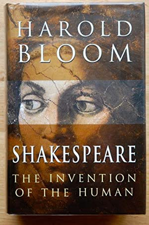 Shakespeare : The Invention Of The Human: Bloom, Harold -