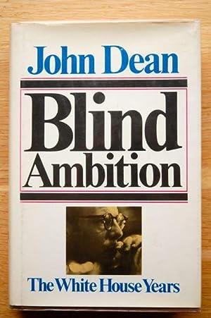Blind Ambition: John Dean