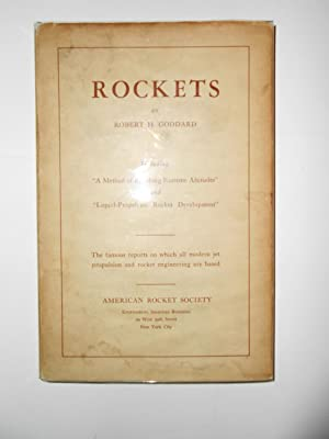 "ROCKETS Comprising ""A Method of Reaching Extreme Altitudes"" and Liquid-Propellant Rocket ..."