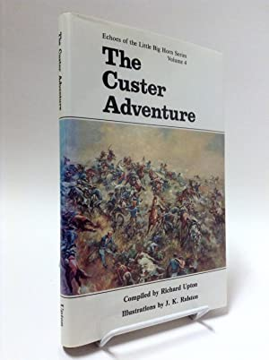The Custer Adventure: Upton, Richard (compiled