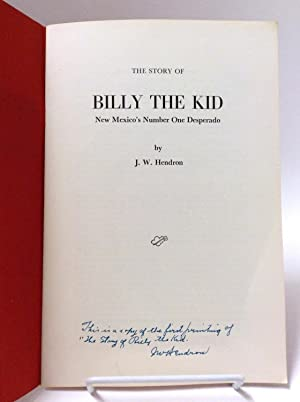 The Story of Billy the Kid: New Mexico's Number One Desperado: Hendron, J. W.