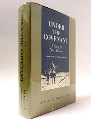 Under the Covenant: A Story of the Mormons: Murdock, John C.
