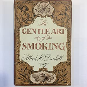 The Gentle Art of Smoking: Alfred H. Dunhill
