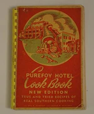 Purefoy Hotel Cook Book: Purefoy,Eva B.;McClung,Louise P.