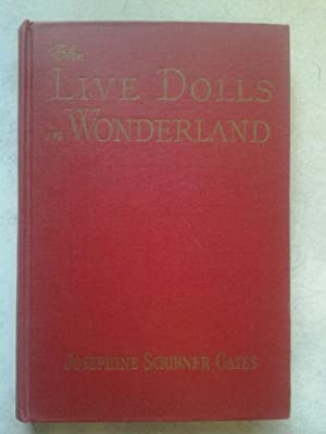 The Live Dolls of Wonderland: Josephine Scribner Gates