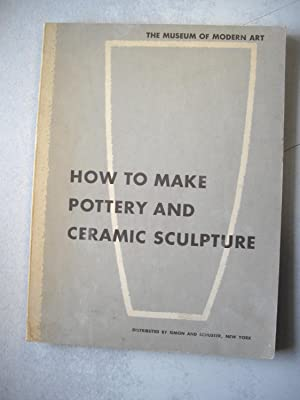 How to Make Pottery and Ceramic Sculpture: Julia Hamlin Duncan