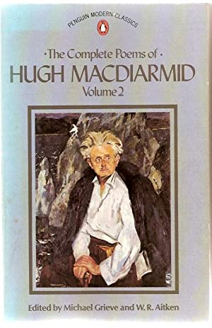 The Complete Poems of Hugh MacDiarmid: Volume: MacDiarmid, Hugh