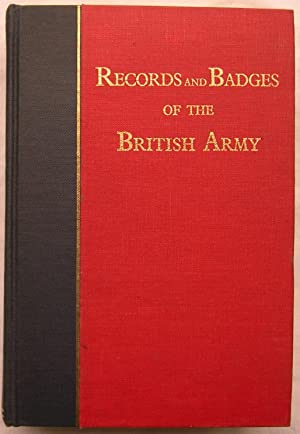 The Records and Badges of Every Regiment and Corps in the British Army