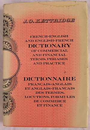 French-English and English-French Dictionary of Commercial and: Kettridge, J. O.