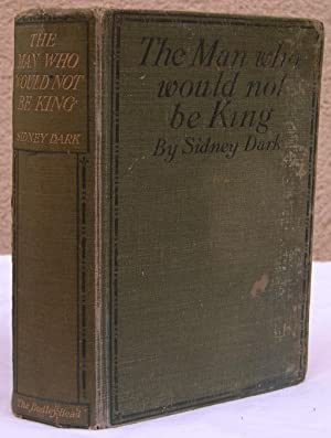 The Man Who Would Not Be King: Dark, Sidney