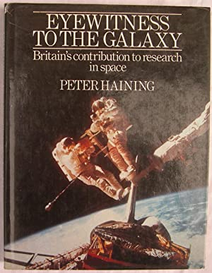 Eyewitness to the Galaxy: Britain's contribution to: Haining, Peter