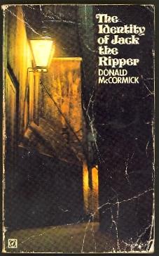 The Identity of Jack the Ripper: McCormick, Donald