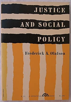 Justice and Social Policy: A Collection of: Olafson, Frederick A.