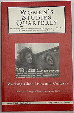 Women's Studies Quarterly: Working-Class Lives and Cultures, Vol. XXVI Nos 1 & 2