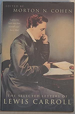 The Selected Letters of Lewis Carroll: Carroll, Lewis