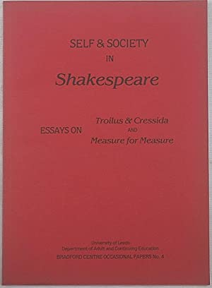 Self and Society in Shakespeare's Troilus and: Jowitt, J.A &
